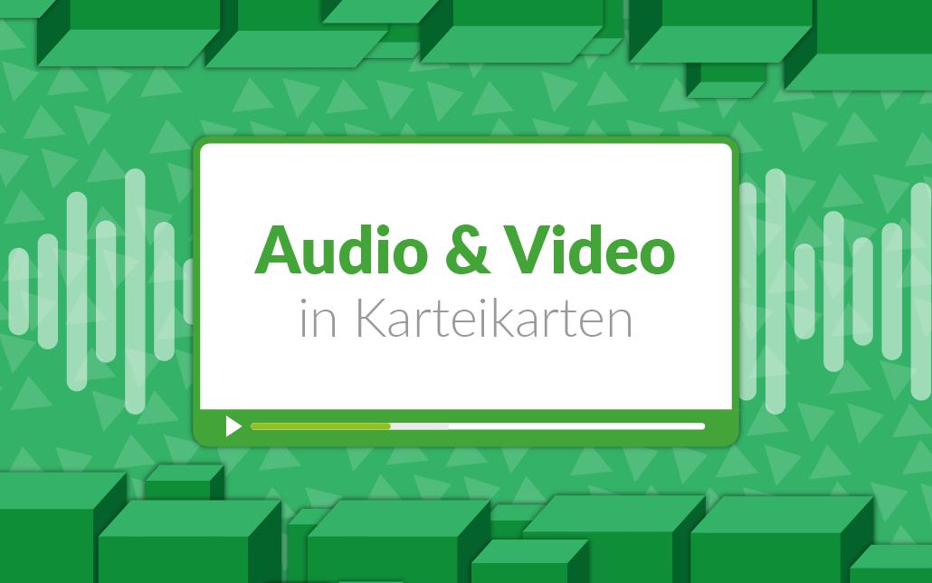 Audio und Video in Karteikarten